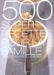 500 Super Recettes Pour La Famille - Intérieur - Format classique