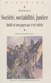 Société, sociabilité, justice ; Sablé et son pays au XVIIIe siècle - Couverture - Format classique