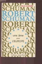 Robert Schuman, une âme pour l'Europe - Couverture - Format classique