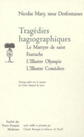 Tragedies hagiographiques martyre saint eustache l illustre olympe l illustre co - Couverture - Format classique