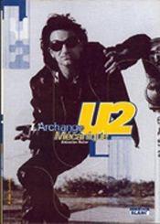 U2 ; l'archange mécanique - Intérieur - Format classique