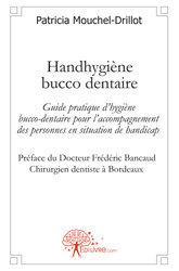 Handhygiène bucco dentaire ; guide pratique d'hygiène bucco-dentaire pour l'accompagnement des personnes en situation de handicap - Couverture - Format classique