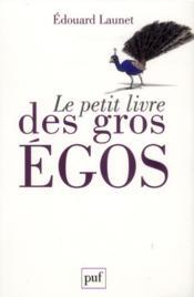 Le petit livre des gros égos - Couverture - Format classique