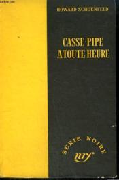 Casse-Pipe A Toute Heure. ( Let Them Eat Bullets). Collection : Serie Noire Sans Jaquette N° 234 - Couverture - Format classique