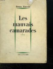 Les Mauvais Camarades. - Couverture - Format classique
