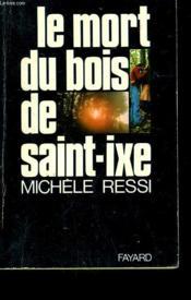 Le Mort Du Bois De Saint-Ixe. - Couverture - Format classique