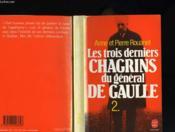 Les Trois Derniers Chagrins Du General De Gaulle Tome 2 - Couverture - Format classique
