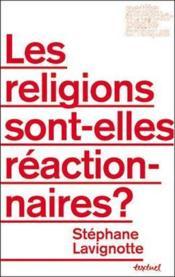 Les religions sont-elles réactionnaires ? - Couverture - Format classique