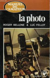 Le Manuel De L'Amateur - La Photo - Couverture - Format classique