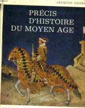 Precis D'Hoistoire Du Moyen Age - Couverture - Format classique
