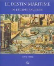 Le Destin Maritime De L'Egypte Ancienne - Couverture - Format classique