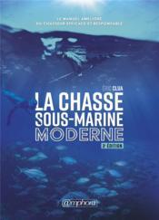 La chasse sous-marine moderne ; le manuel amélioré du chasseur efficace et responsable (3e édition) - Couverture - Format classique
