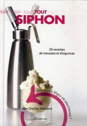 Tout siphon ; 30 recettes d'espumas salés et sucrés - Intérieur - Format classique