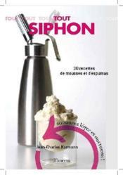 Tout siphon ; 30 recettes d'espumas salés et sucrés - Couverture - Format classique