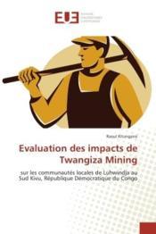 Evaluation des impacts de twangiza mining - sur les communautes locales de luhwindja au sud kivu, re - Couverture - Format classique