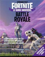 Fortnite ; battle royale ; le guide universel ; les meilleurs spots de l'île, les stratégies de combat - Couverture - Format classique