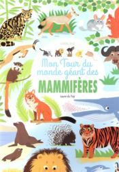 Mon tour du monde géant des mammifères - Couverture - Format classique