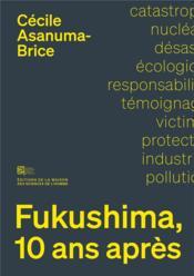 Fukushima, 10 ans apres. sociologie d'un desastre nucleaire - Couverture - Format classique