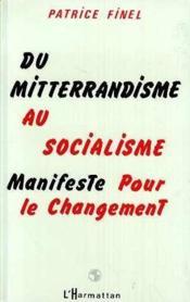 Du mitterrandisme au socialisme ; manifeste pour le changement - Couverture - Format classique