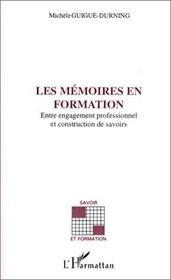 Les mémoires en formation ; entre engagement professionnel et construction de savoirs - Intérieur - Format classique
