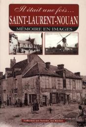 Il Etait Une Fois ... Saint Laurent Nouan Memoire En Images - Couverture - Format classique