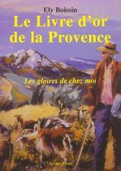 Le Livre D'Or De La Provence - Les Gloires De Chez Moi - Intérieur - Format classique