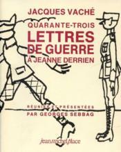Quarante-trois lettres de guerre a jeanne derrien, jacques vache - Couverture - Format classique