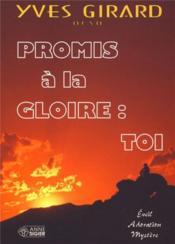 Promis a la gloire, toi - Couverture - Format classique