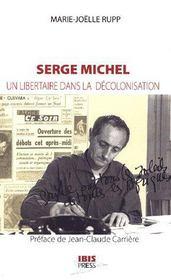 Serge michel ; un libertaire dans la décolonisation - Intérieur - Format classique
