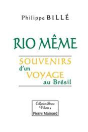 Rio même ; souvenirs d'un voyage au Brésil - Couverture - Format classique