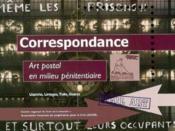 Correspondance ; art postal en milieu pénitentaire - Couverture - Format classique