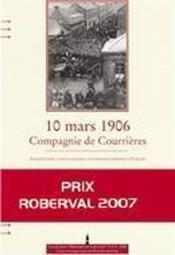 10 Mars 1906, Compagnie De Courrieres : Enquete Sur La Plus Grande Catastrophe Miniere D Europe - Couverture - Format classique