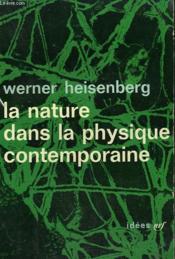 La Nature Dans La Physique Contemporaine. Collection : Idees N° 4 - Couverture - Format classique