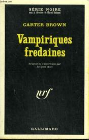 Vampiriques Fredaines. Collection : Serie Noire N° 1087 - Couverture - Format classique