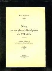 Notes Sur Un Placard D Indulgences Du Xvi Siecle. - Couverture - Format classique