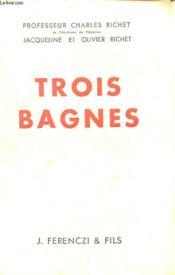 Trois Bagnes - Couverture - Format classique