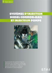 Systemes d'injection diesel common-rail et injecteur pompe - fonctionnement des systemes d'injection - Couverture - Format classique