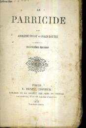 La Parricide / 4e Edition + Dacolard Et Lubin Suite Du Parricide 6e Edition. - Couverture - Format classique