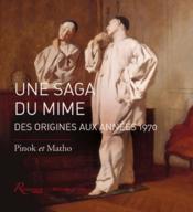 Une saga du mime ; des origines à nos jours - Couverture - Format classique