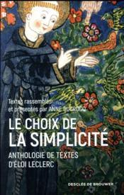 Le choix de la simplicité ; anthologie de textes d'Eloi Leclerc - Couverture - Format classique