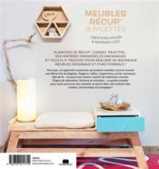 Meubles récup & en palettes ; tables, rangements, étagères, bureau : plus de 15 créations design à moindre coût - 4ème de couverture - Format classique