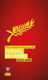Dictionnaire amoureux du festival de Cannes - Couverture - Format classique