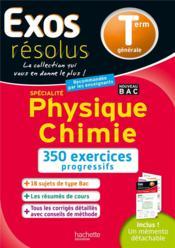 Exos résolus ; physique chimie ; terminale - Couverture - Format classique