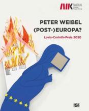 Peter weibel: (post-)europa. lovis-corinth-preis 2020 /anglais/allemand - Couverture - Format classique