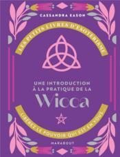 Les petits livres d'ésoterisme ; une introduction à la pratique de la Wicca - Couverture - Format classique