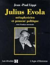 Julius Evola, Metaphysicien Et Penseur Politique - Couverture - Format classique