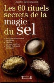 Les 60 rituels secrets de la magie du sel - Couverture - Format classique