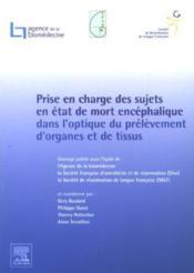 Prise en charge des sujets en état de mort encéphalique dans l'optique du prélèvement d'organes et de tissus - Couverture - Format classique