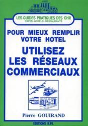 Pour Mieux Remplir Votre Hotel Utiliser Les Reseaux Comm - Couverture - Format classique