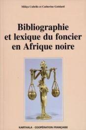 Bibliographie Et Lexique Du Foncier En Afrique Noire - Couverture - Format classique